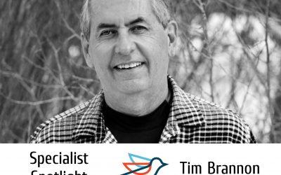 Specialist Spotlight – Tim Brannon