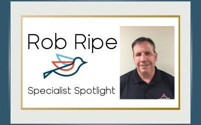 Specialist Spotlight – Rob Ripe